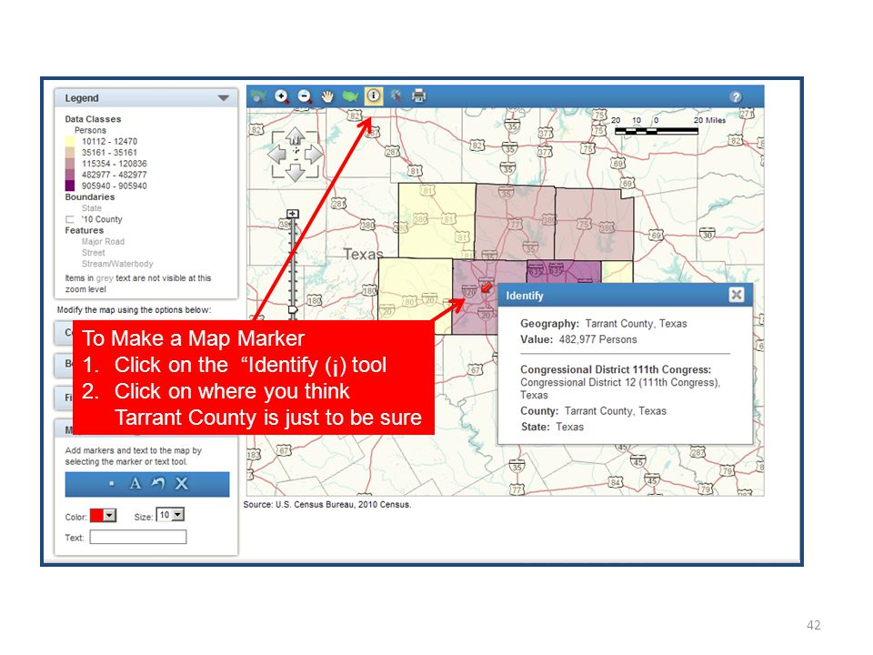 42 To Make a Map Marker 1.Click on the Identify (¡) tool 2.Click on where you think Tarrant County is just to be sure