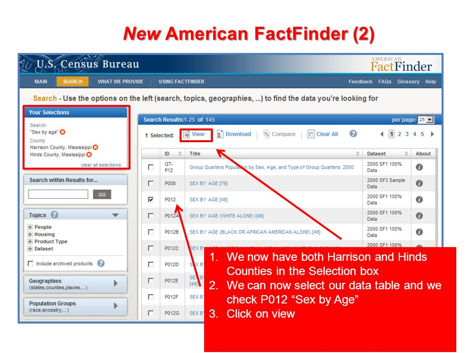55 New American FactFinder (2) 1.We now have both Harrison and Hinds Counties in the Selection box 2.We can now select our data table and we check P01