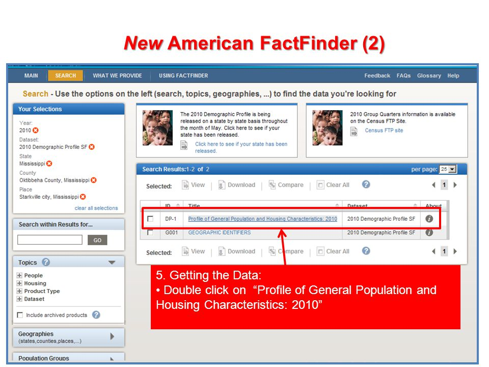 66 New American FactFinder (2) 5. Getting the Data: Double click on Profile of General Population and Housing Characteristics: 2010