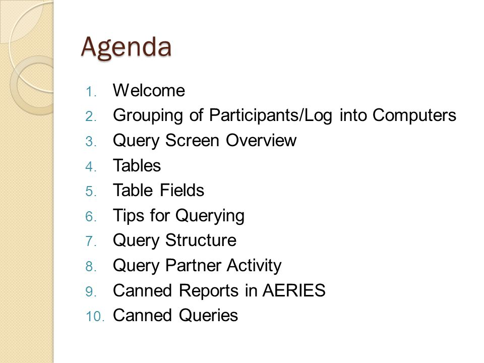 Agenda 1. Welcome 2. Grouping of Participants/Log into Computers 3.