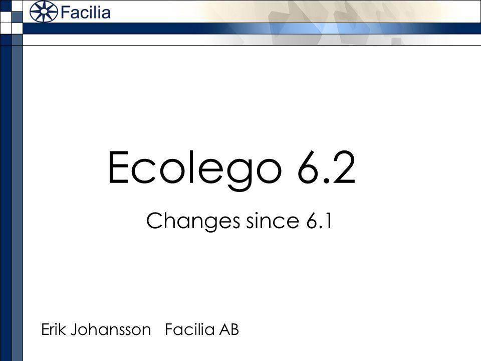 Ecolego 6.2 Erik Johansson Facilia AB Changes since 6.1