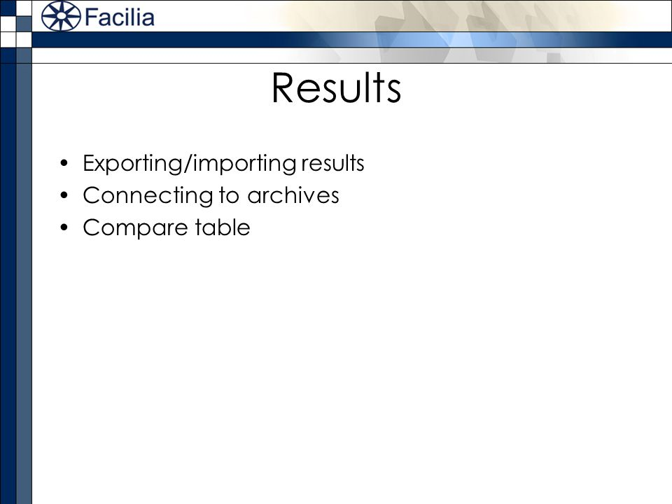 Results Exporting/importing results Connecting to archives Compare table