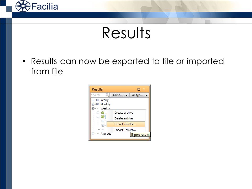 Results Results can now be exported to file or imported from file