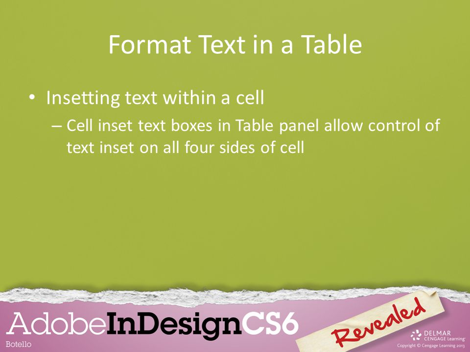 Format Text in a Table Insetting text within a cell – Cell inset text boxes in Table panel allow control of text inset on all four sides of cell