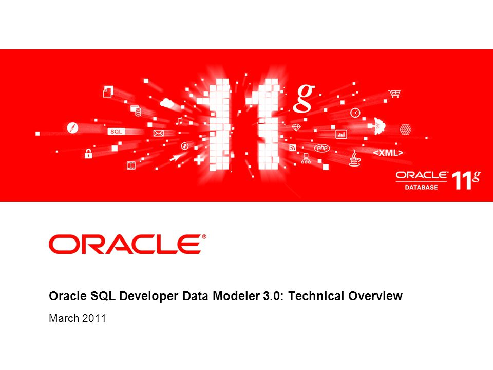 Oracle SQL Developer Data Modeler 3.0: Technical Overview March 2011