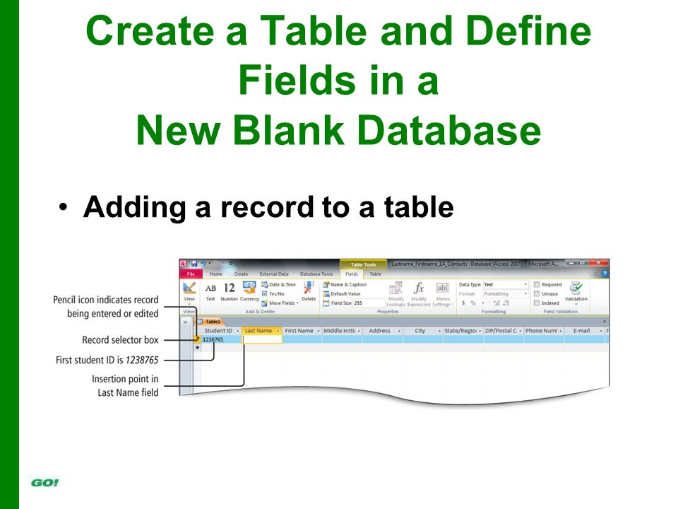 Create a Table and Define Fields in a New Blank Database Adding a record to a table