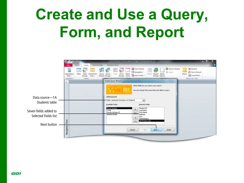 Create and Use a Query, Form, and Report