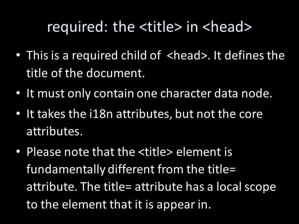 required: the in This is a required child of. It defines the title of the document.