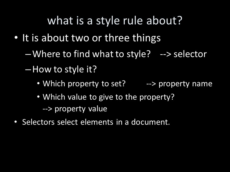 what is a style rule about. It is about two or three things – Where to find what to style.