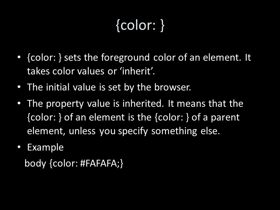 {color: } {color: } sets the foreground color of an element.