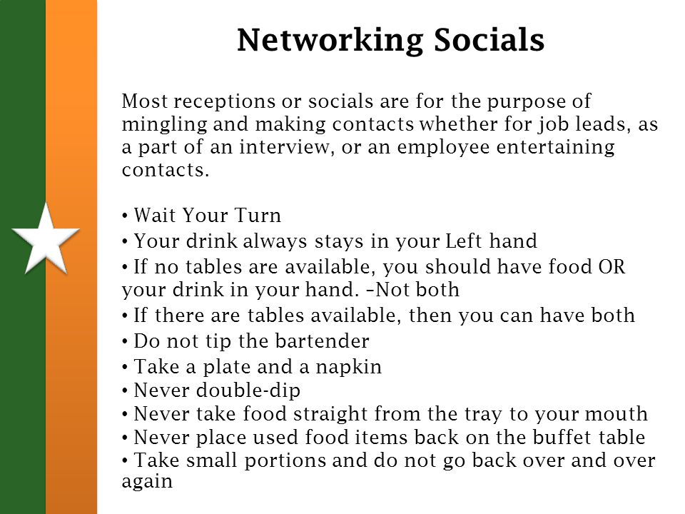 Networking Socials Most receptions or socials are for the purpose of mingling and making contacts whether for job leads, as a part of an interview, or an employee entertaining contacts.
