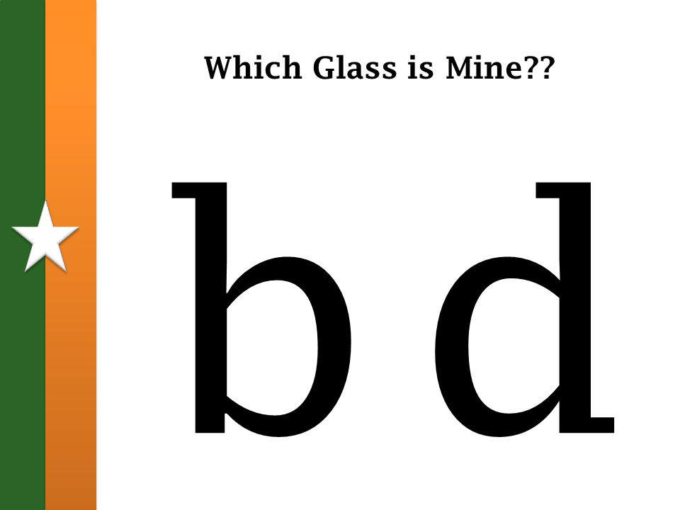 Which Glass is Mine b db d