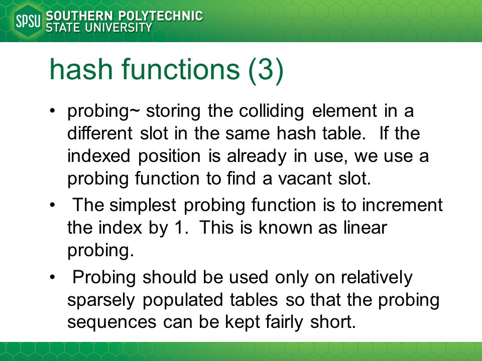 Problems with Simplistic Implementation It is not possible to allocate an array that is large enough to hold all possible integer index positions It is possible for two different objects to have the same hash code