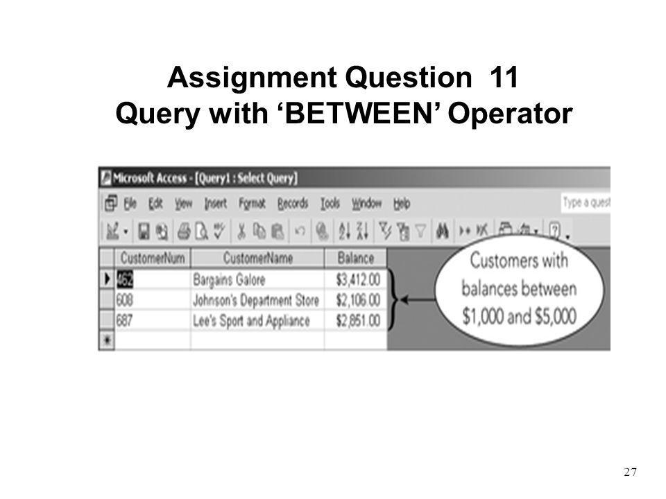 27 Assignment Question 11 Query with BETWEEN Operator