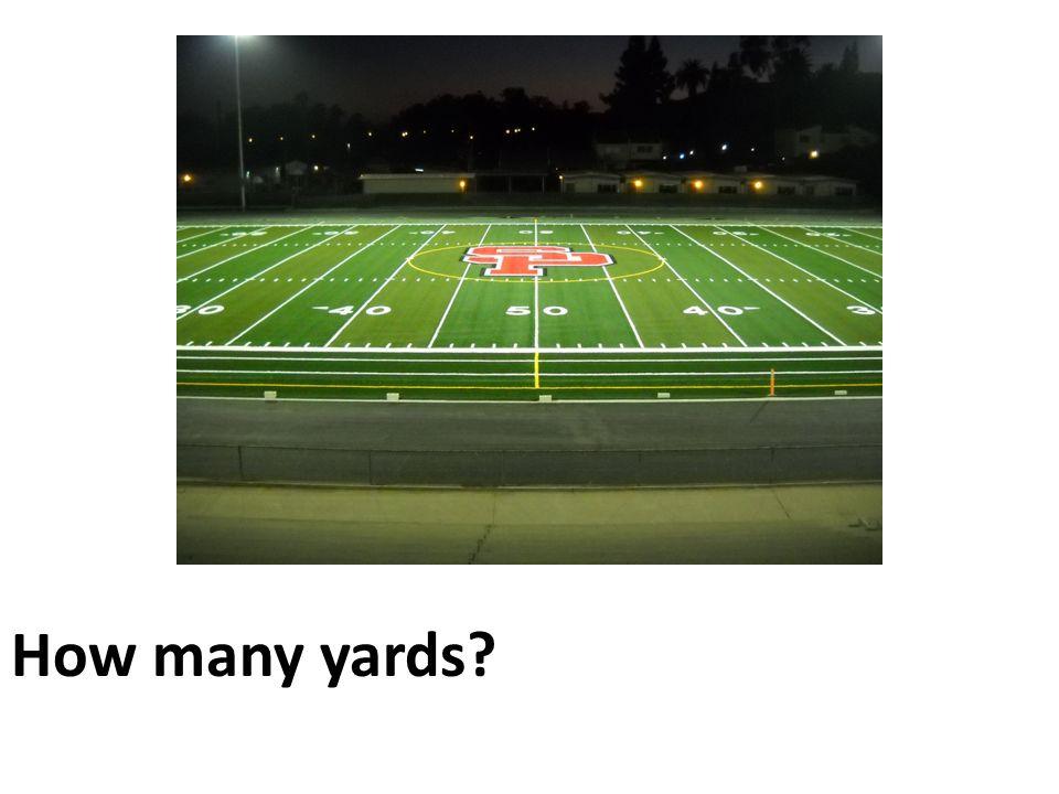 How many yards? How many feet?