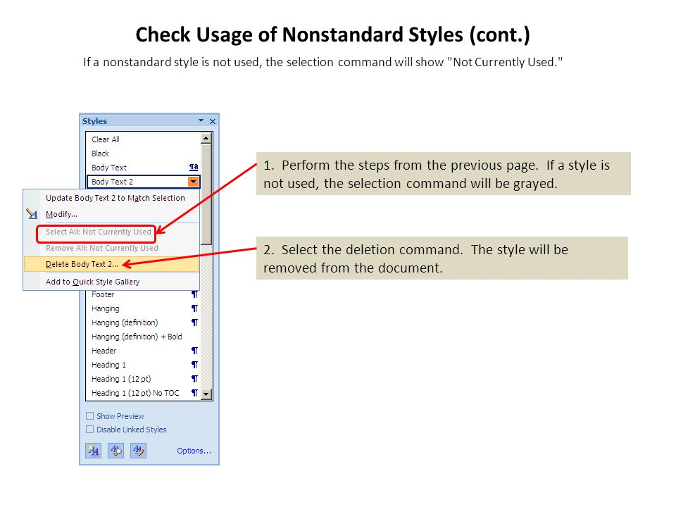 If a nonstandard style is not used, the selection command will show Not Currently Used. 1.