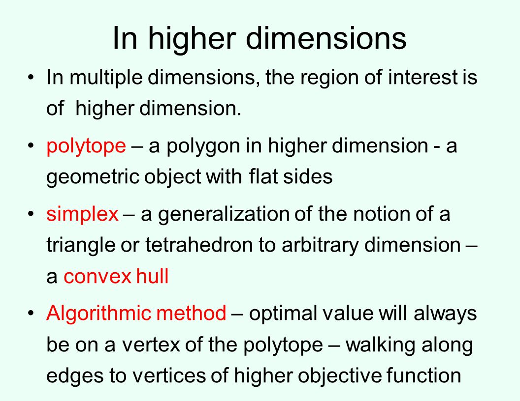 In higher dimensions In multiple dimensions, the region of interest is of higher dimension.