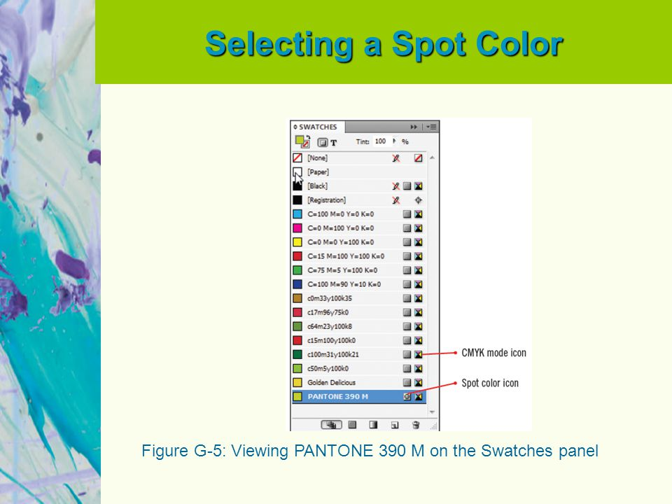 Selecting a Spot Color Figure G-5: Viewing PANTONE 390 M on the Swatches panel