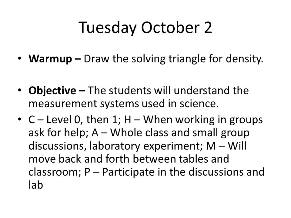 Tuesday October 2 Warmup – Draw the solving triangle for density.