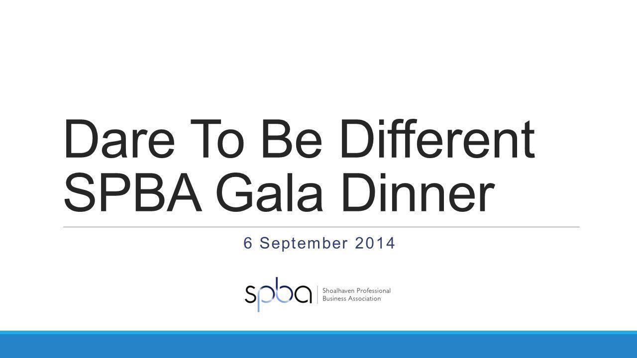 Dare To Be Different SPBA Gala Dinner 6 September 2014