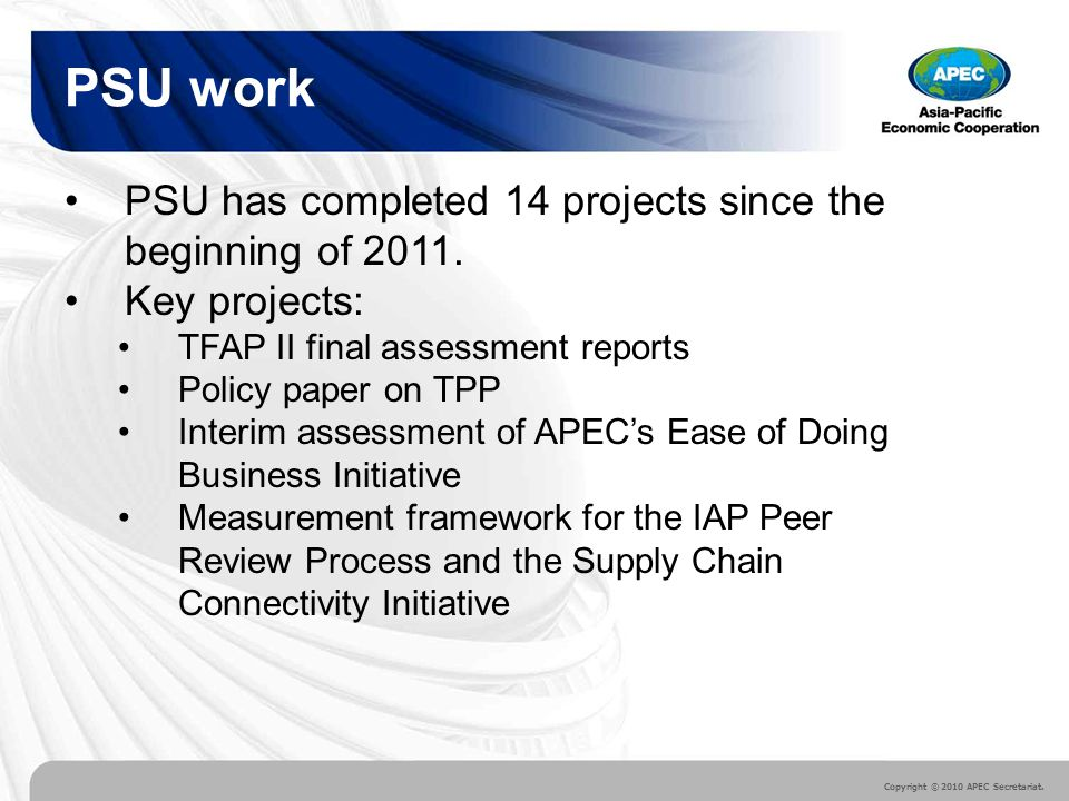 Copyright © 2010 APEC Secretariat.PSU has completed 14 projects since the beginning of 2011.