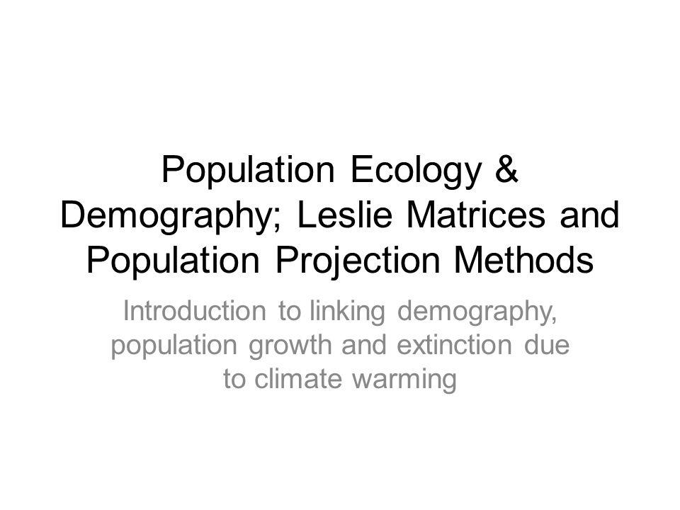 Population Projection Methods in R Available Packages –popbio (Stubben, Milligan, Nantel 2005) –primer (Stevens 2009) –popdemo (Stott et al.