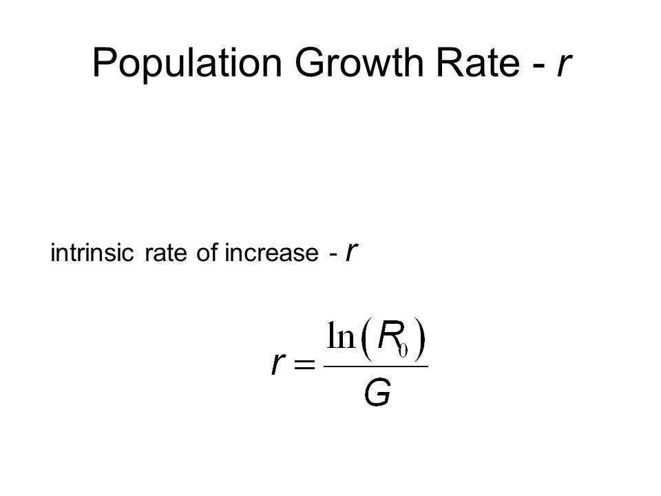 Population Growth Rate - r intrinsic rate of increase - r