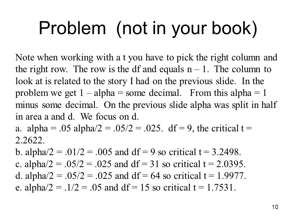 Problem (not in your book) 10 Note when working with a t you have to pick the right column and the right row.