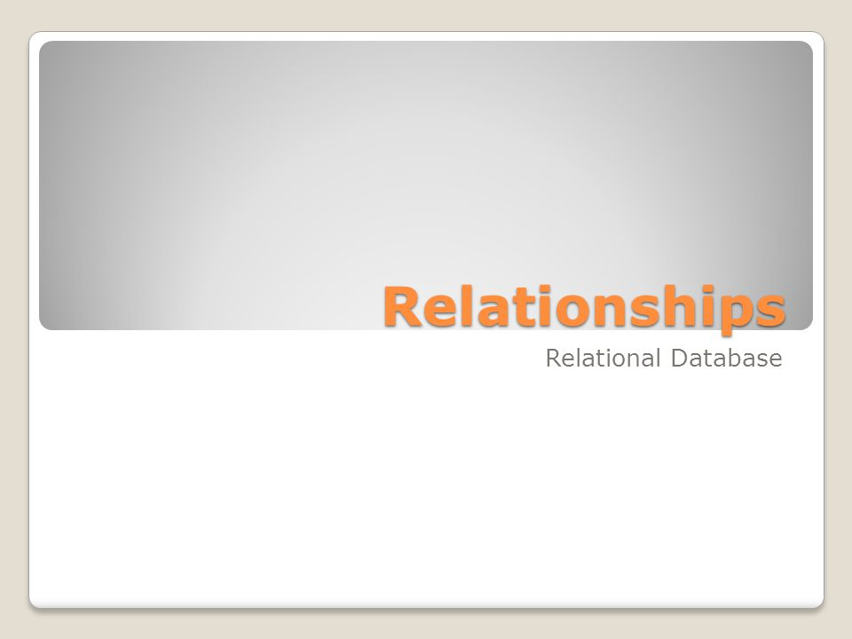 Relationships Relational Database