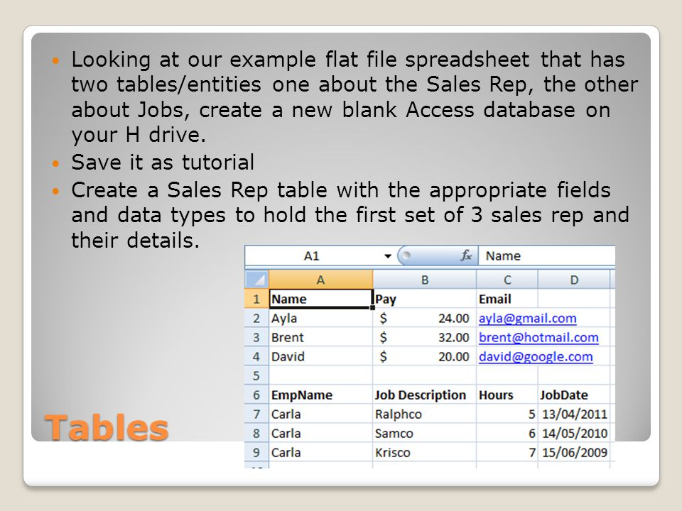 Tables Create a Jobs table with the appropriate fields and data types to hold the second set of information.