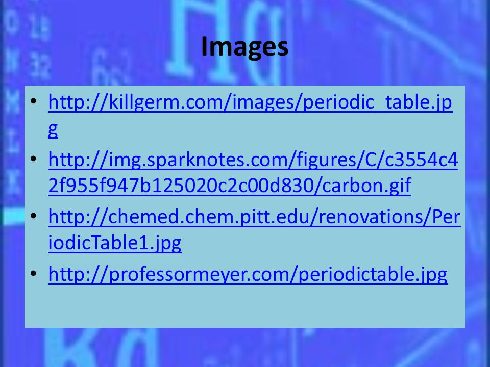 Images http://killgerm.com/images/periodic_table.jp g http://killgerm.com/images/periodic_table.jp g http://img.sparknotes.com/figures/C/c3554c4 2f955