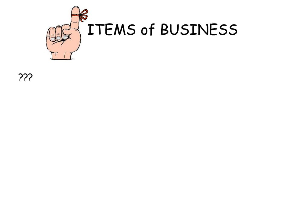ITEMS of BUSINESS ???