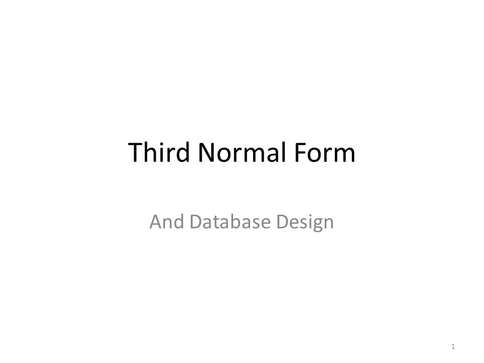 Third Normal Form And Database Design 1