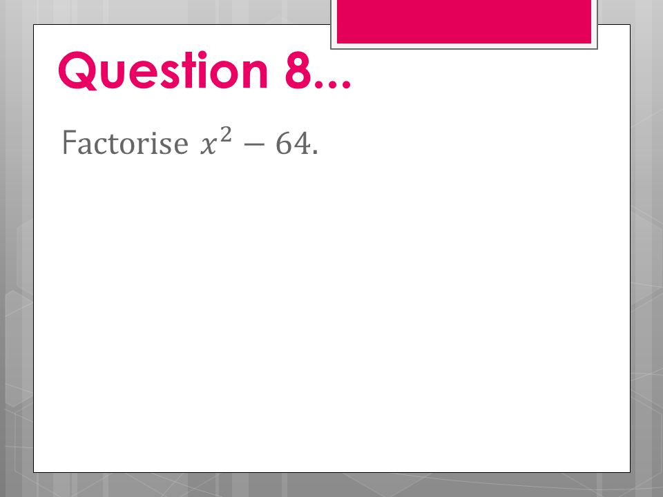 Question 8...
