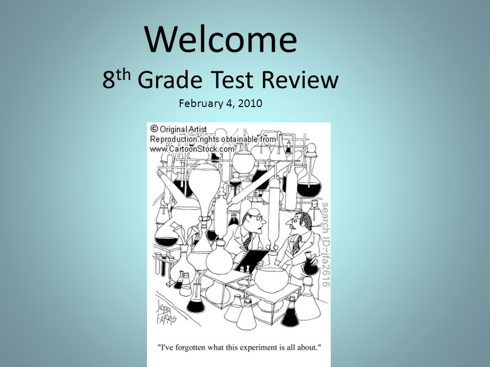 Welcome 8 th Grade Test Review February 4, 2010