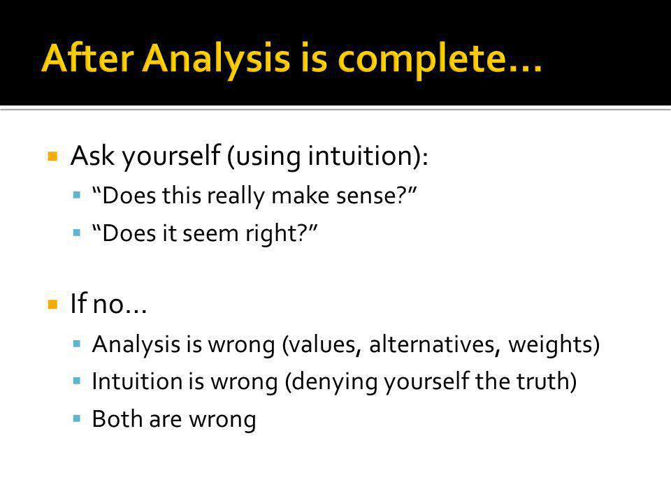Ask yourself (using intuition): Does this really make sense.