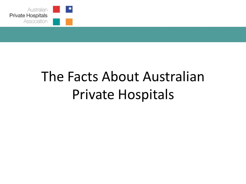 Private hospitals treat 40% of all patients in Australia.