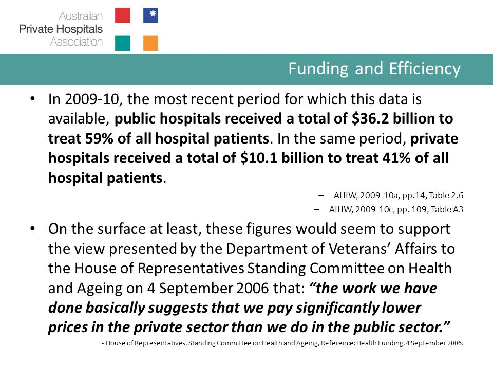 In 2009-10, the most recent period for which this data is available, public hospitals received a total of $36.2 billion to treat 59% of all hospital patients.