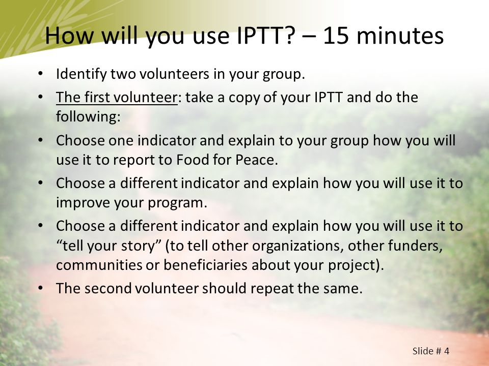 Slide # 5 As a group, please select one section of your IPTT.