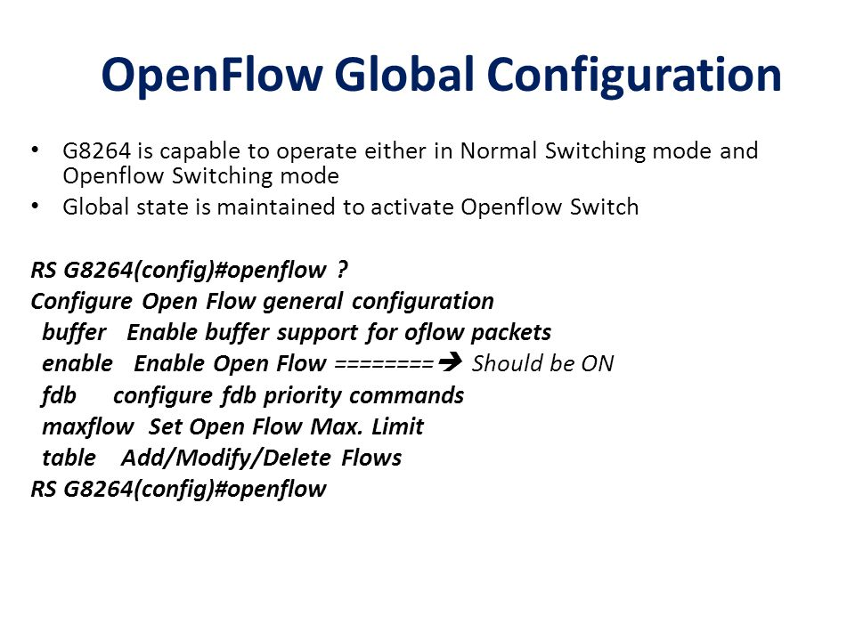 OpenFlow VLAN Configuration VLAN which needs to be part of Openflow Network needs to be enabled and configured with Openflow Identifier.