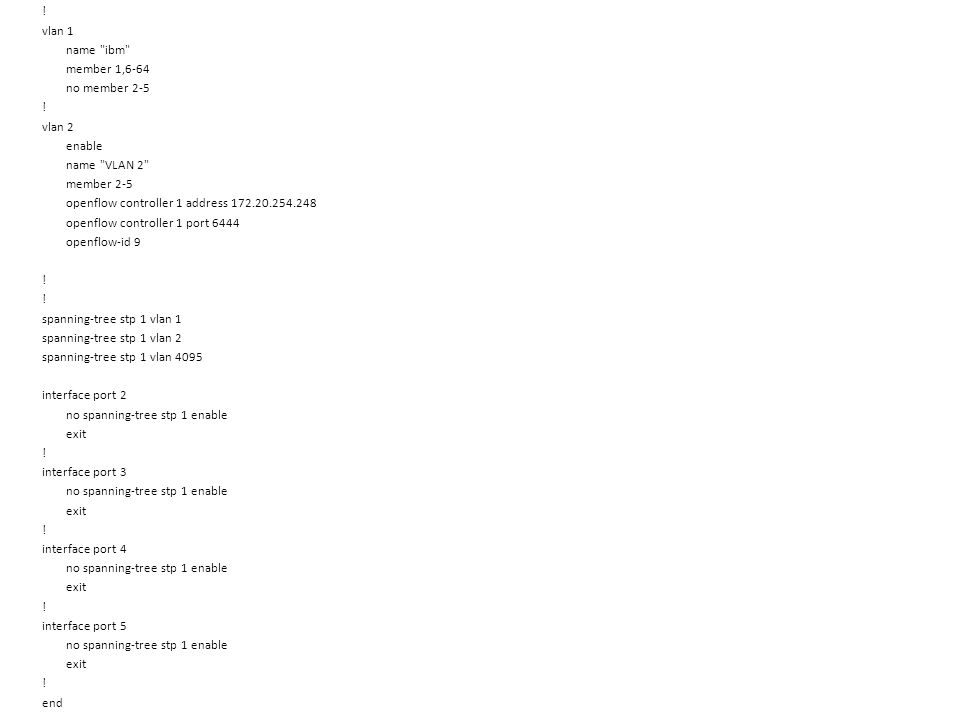 Openflow Show Commands RS G8264(config)#show openflow .