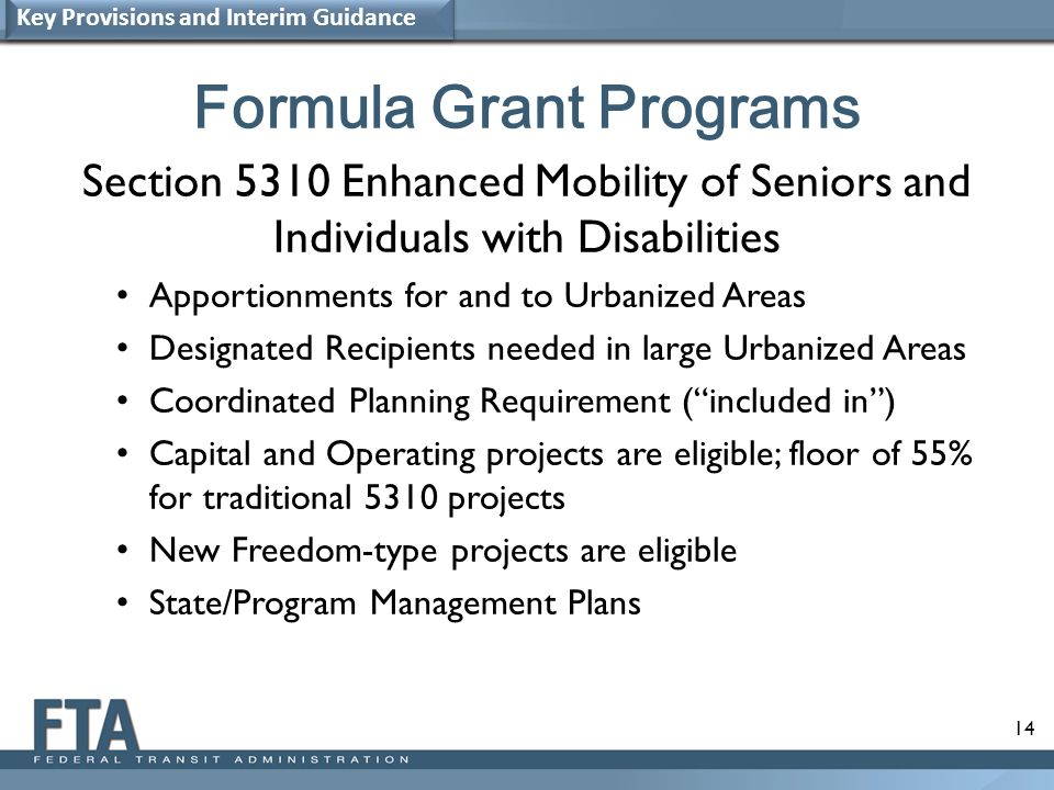 14 Formula Grant Programs Section 5310 Enhanced Mobility of Seniors and Individuals with Disabilities Apportionments for and to Urbanized Areas Design