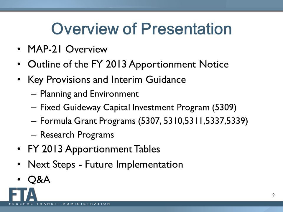 2 Overview of Presentation MAP-21 Overview Outline of the FY 2013 Apportionment Notice Key Provisions and Interim Guidance – Planning and Environment