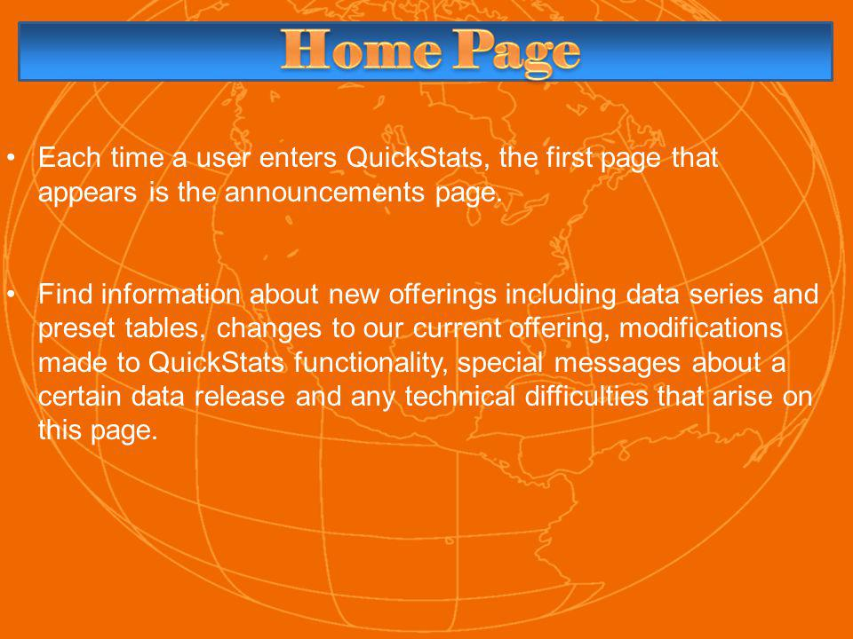 Each time a user enters QuickStats, the first page that appears is the announcements page.