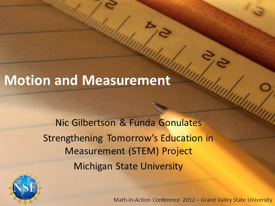 STEM What: Research analyzing the capacity of three written elementary curricula to support robust learning of spatial measurement (length, area, volume) Professional Development work with pre-service teachers on measurement lesson study working with facilitators throughout Michigan who are in turn working with teachers in their areas 2STEM 2012- Math-in-Action