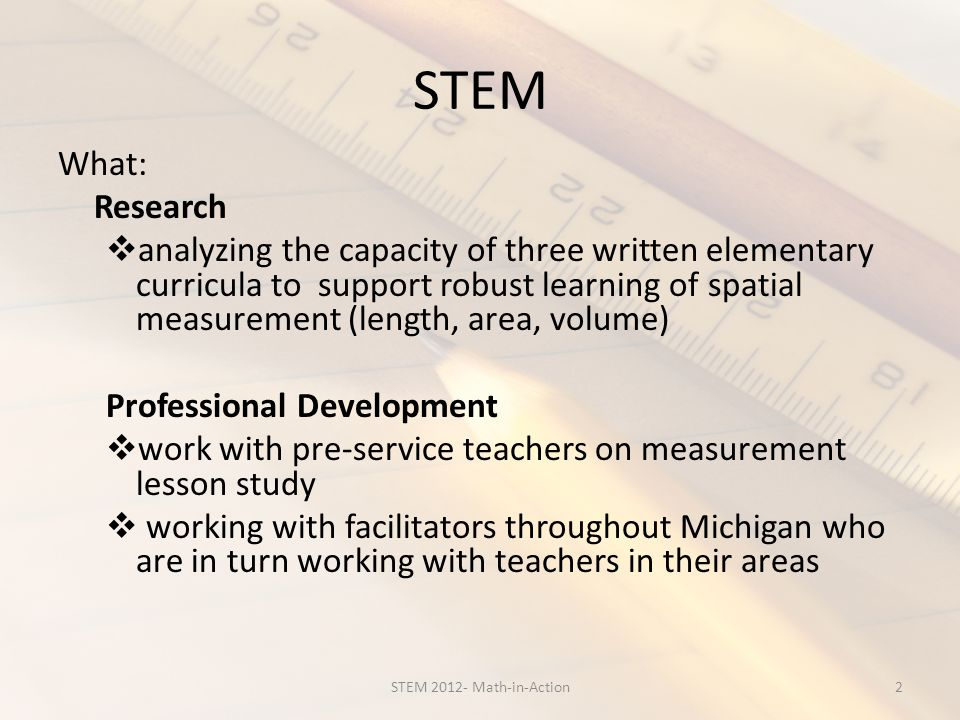 STEM – Three Curricula The three carefully chosen curricula are: Scott Foresman- Addison Wesley Mathematics UCSMPs Everyday Mathematics Saxon Math 3STEM 2012- Math-in-Action