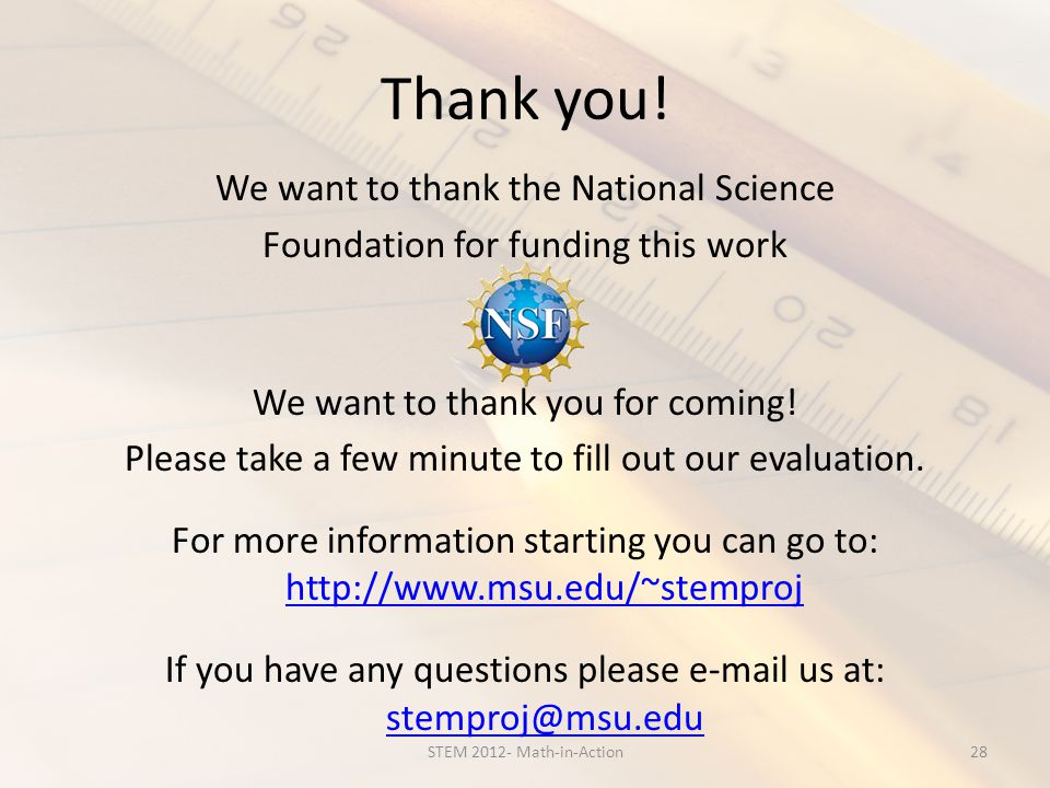 Thank you! We want to thank the National Science Foundation for funding this work We want to thank you for coming! Please take a few minute to fill ou