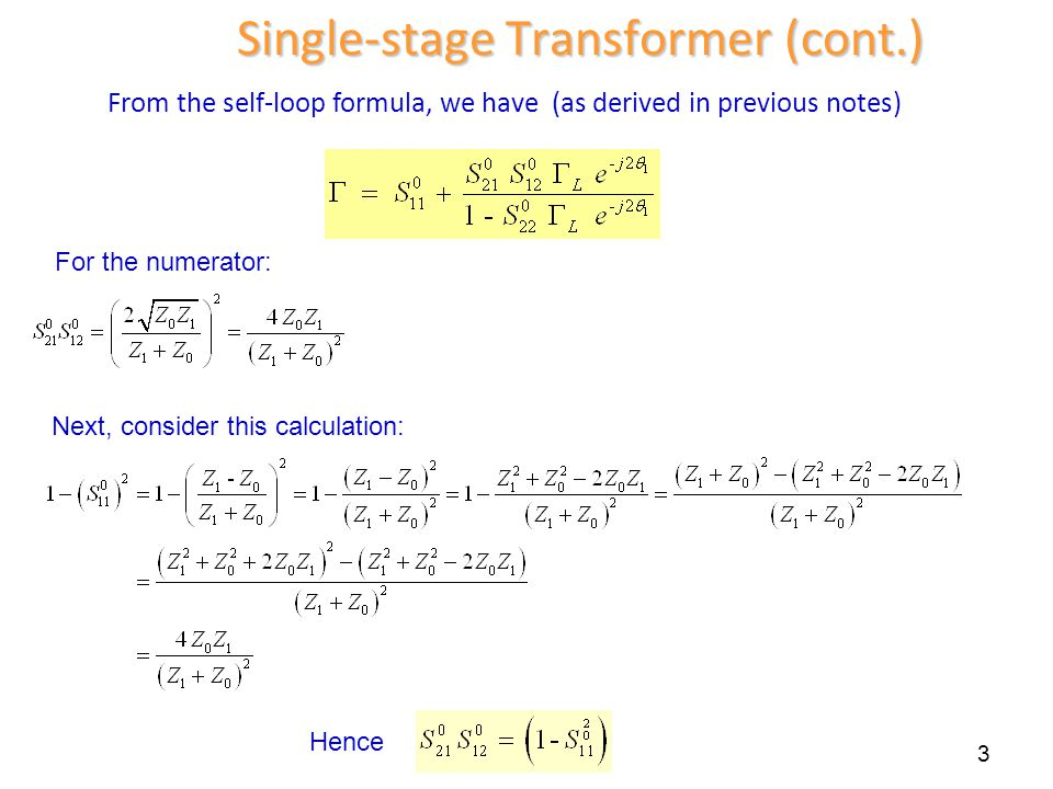 3 From the self-loop formula, we have (as derived in previous notes) Single-stage Transformer (cont.) Hence For the numerator: Next, consider this cal