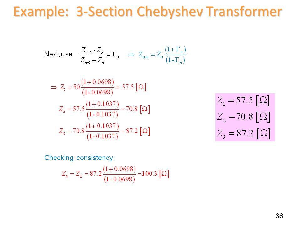 36 Example: 3-Section Chebyshev Transformer