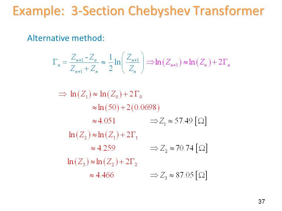 Alternative method: 37 Example: 3-Section Chebyshev Transformer